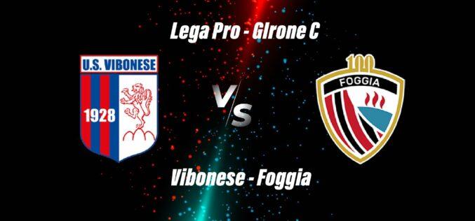 Vibonese-Foggia: le ultimissime