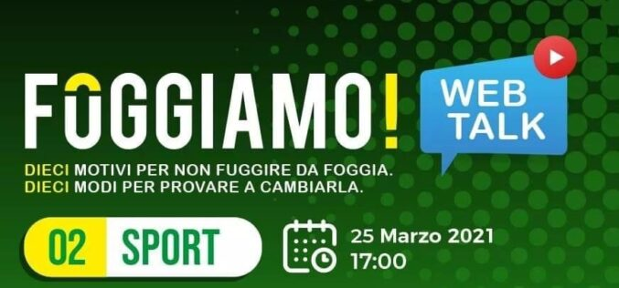 """Sport e infrastrutture: cosa non funziona a Foggia? Ecco il secondo webtalk targato """"Foggiamo"""""""